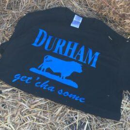 Get 'cha Some Durham T-Shirt